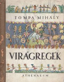Tompa Mihály - Tompa Mihály legszebb virágregéi [antikvár]