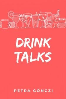 Gönczi Petra - Drink Talks [eKönyv: epub, mobi]