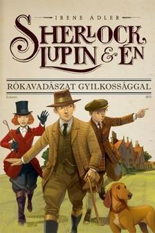 Irene Adler - Sherlock, Lupin és én 9. - Rókavadászat gyilkossággal [eKönyv: epub, mobi]