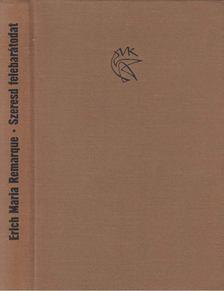 Erich Maria Remarque - Szeresd felebarátodat [antikvár]