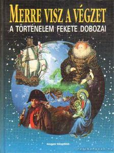 Huf, Hans-Christian - Merre visz a végzet - A történelem fekete dobozai [antikvár]