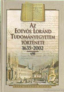 Szögi László - Az Eötvös Loránd Tudományegyetem története 1635-2002 [antikvár]