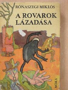 Rónaszegi Miklós - A rovarok lázadása [antikvár]