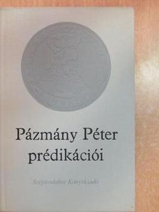 Pázmány Péter - Pázmány Péter prédikációi [antikvár]