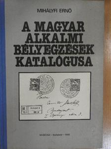 Mihályfi Ernő - A magyar alkalmi bélyegzések katalógusa [antikvár]