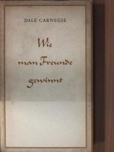 Dale Carnegie - Wie man Freunde gewinnt [antikvár]