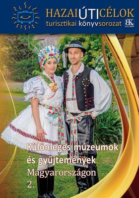 Sorozatszerkesztő: Boda László - Különleges Múzeumok és Gyűjtemények Magyarországon 2.