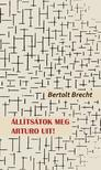 Bertolt Brecht - Állítsátok meg Arturo Uit!