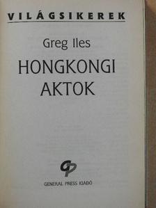 Greg Iles - Hongkongi aktok [antikvár]