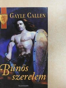 Gayle Callen - Bűnös szerelem [antikvár]