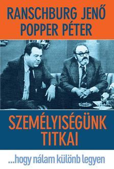 RANSCHBURG JENŐ-POPPER PÉTER - Személyiségünk titkai