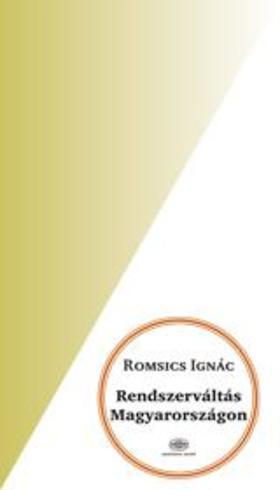 ROMSICS IGNÁC - Rendszerváltás Magyarországon