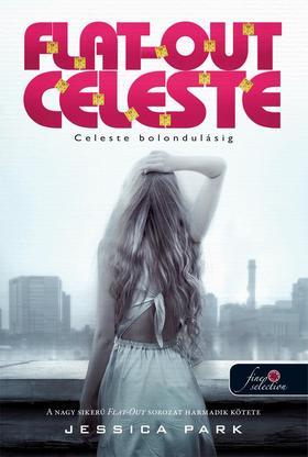 Jessica Park - Flat Out Celeste - Celeste bolondulásig (Flat Out Love 3.) - Puha borítós