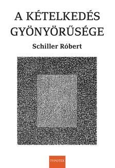 Schiller Róbert - A kételkedés gyönyörűsége