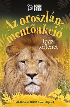 Sara Starbuck - Az oroszlán-mentőakció - Igaz történet