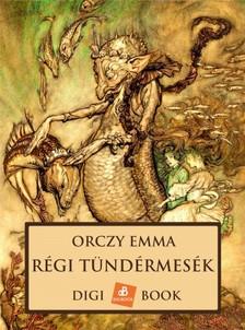 Orczy Emma - Régi tündérmesék [eKönyv: epub, mobi]