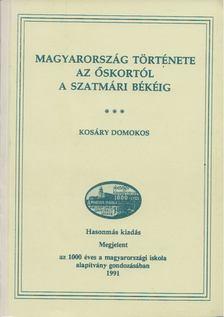 Kosáry Domokos - Magyarország története az őskortól a szatmári békéig [antikvár]