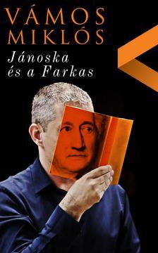 VÁMOS MIKLÓS - Jánoska és a Farkas