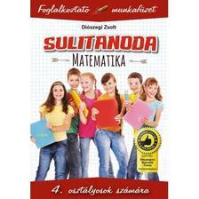 Diószegi Zsolt - Sulitanoda.Matematika 4.osztályosoknak