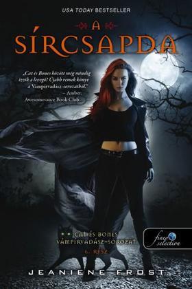 Jeaniene Frost - A sírcsapda (Cat és Bones Vámpírvadász 6.)