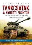 David Render - Tankcsaták a nyugati fronton - Egy harckocsiszakasz-parancsnokháborúja
