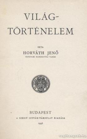 HORVÁTH JENŐ - Világtörténelem [antikvár]