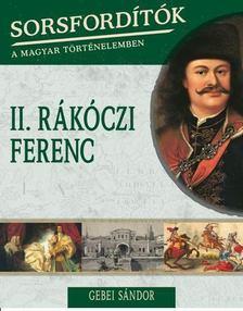 Gebei Sándor - II. Rákóczi Ferenc [antikvár]