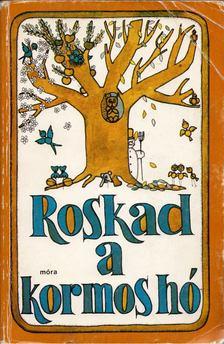 Tarbay Ede - Roskad a kormos hó [antikvár]