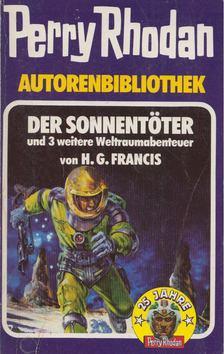 H. G. Francis - Der Sonnentöter/Die Macht der Roboter/Der Waffenhändler/Die Einmann-Operation [antikvár]