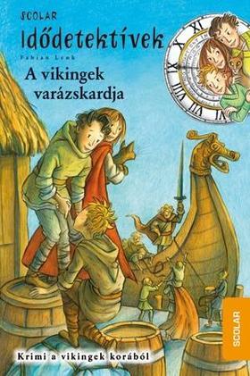 Fabian Lenk - A VIKINGEK VARÁZSKARDJA - IDŐDETEKTÍVEK