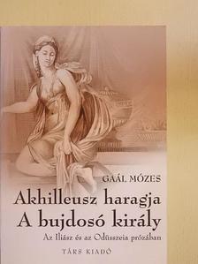 Gaál Mózes - Akhilleusz haragja/A bujdosó király [antikvár]