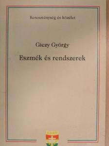 Giczy György - Eszmék és rendszerek [antikvár]