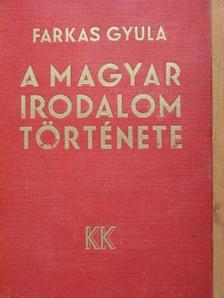 Farkas Gyula - A magyar irodalom története [antikvár]