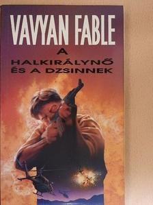 Vavyan Fable - A halkirálynő és a dzsinnek [antikvár]
