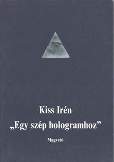 """Kiss Irén - """"Egy szép hologramhoz"""" [antikvár]"""
