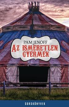 Pam Jenoff - Az ismeretlen gyermek