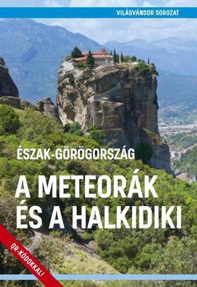 Juszt Róbert - Észak-Görögország  - a Meteorák és a Halkidiki