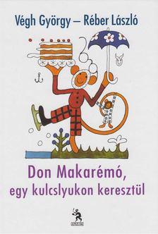 Végh György - Don Makarémó, egy kulcslyukon keresztül [antikvár]