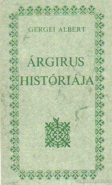 Gergei Albert - Árgirus históriája [antikvár]