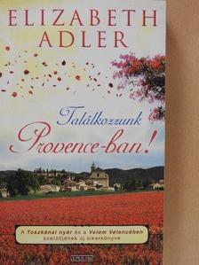 Elizabeth Adler - Találkozzunk Provence-ban! [antikvár]
