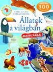 Képes atlasz - Állatok a világban matricákkal