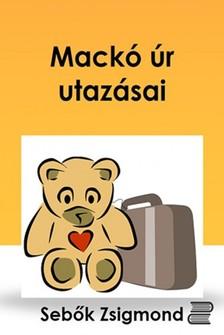Sebők Zsigmond - Mackó úr utazásai [eKönyv: epub, mobi]