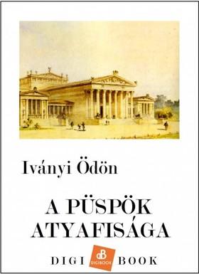 Iványi Ödön - A püspök atyafisága [eKönyv: epub, mobi]