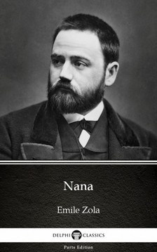 ÉMILE ZOLA - Nana by Emile Zola (Illustrated) [eKönyv: epub, mobi]