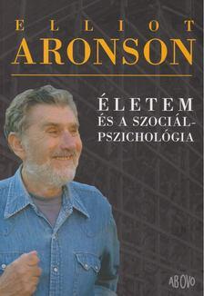 ARONSON, ELLIOT - Életem és a szociálpszichológia [antikvár]