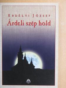 Erdélyi József - Árdeli szép hold [antikvár]