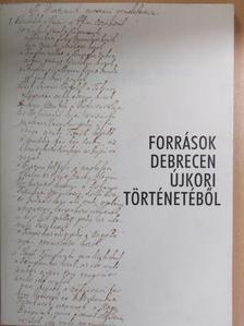 Besze Tibor - Források Debrecen újkori történetéből [antikvár]