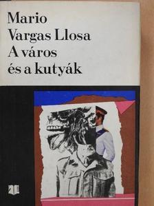 Mario Vargas Llosa - A város és a kutyák [antikvár]