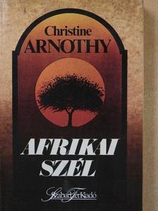 Christine Arnothy - Afrikai szél (dedikált példány) [antikvár]