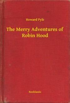 Howard Pyle - The Merry Adventures of Robin Hood [eKönyv: epub, mobi]